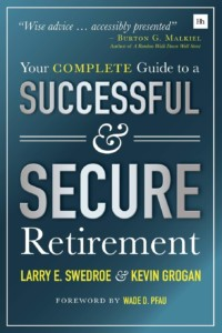 Larry Swedroe & Kevin Grogan - Your Complete Guide to a Successful & Secure Retirement Buchcover