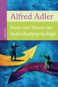 Alfred Adler - Praxis und Theorie der Individualpsychologige Buchcover
