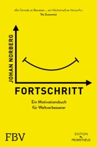 Johan Norberg - Fortschritt - Ein Motivationsbuch für Weltverbesserer