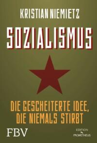Kristian Niemietz - Sozialismus - Die gescheiterte Idee, die niemals stirbt
