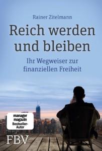 Reich werden und bleiben: Ihr Wegweiser zur finanziellen Freiheit - Buchcover