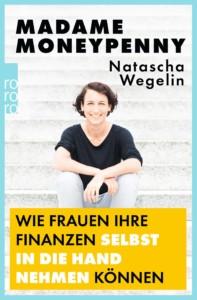 Natascha Wegelin - Madame Moneypenny Buchcover