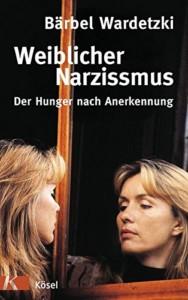 Weiblicher Narzissmus Buchvorlage
