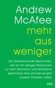Andrew McAfee - Mehr aus weniger