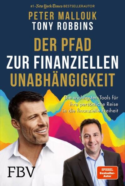 Peter Mallouk & Tony Robbins - Der Pfad zur finanziellen Unabhängigkeit - Die wichtigsten Tools für Ihre persönliche Reise in die finanzielle Freiheit - Buchcover