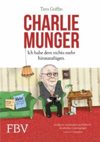 Tren Griffin - Charlie Munger - Ich habe dem nichts mehr hinzuzufügen